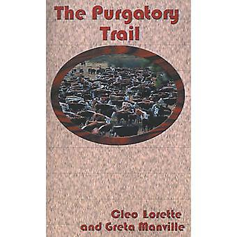The Purgatory Trail by Lorette & Cleo