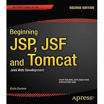 Beginning JSP Jsf and Tomcat Java Web Development by Zambon & Giulio