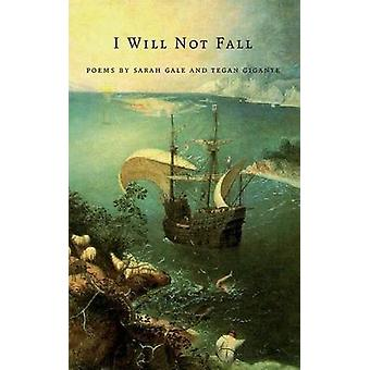 I Will Not Fall by Gale & Sarah