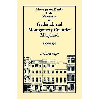 Ægteskaber og dødsfald i aviserne i Frederick County og Montgomery County Maryland 18201830 af Wright & F. Edward
