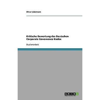 Kritische Bewertung des Deutschen Corporate Governance Kodex van Ldemann & Oliver
