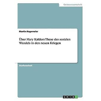 ber Mary Kaldors These des sozialen Wandels in den neuen Kriegen by Hagemeier & Martin