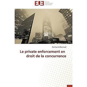 Le private enforcement en droit de la concurrence by BOURIAUDG