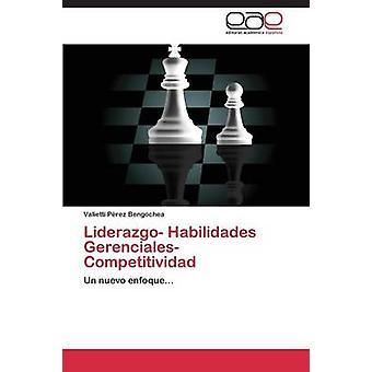 Liderazgo Habilidades Gerenciales Competitividad von Perez Bengochea Valietti