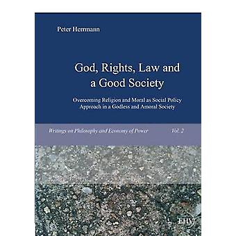 God Rights Law and a Good Society by Herrmann & Peter