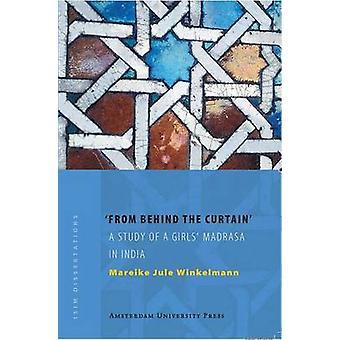From Behind the Curtain by Winkelmann & Mareike & J.