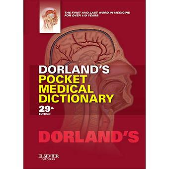 Dorland's Pocket Medical Dictionary (29th Revised edition) by Dorland