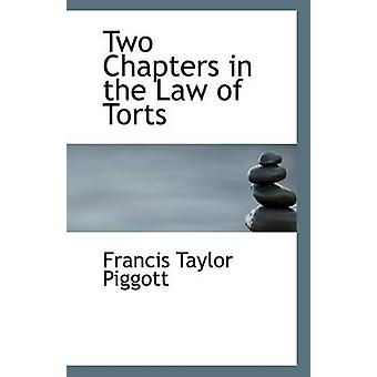Two Chapters in the Law of Torts by Francis Taylor Piggott - 97811132