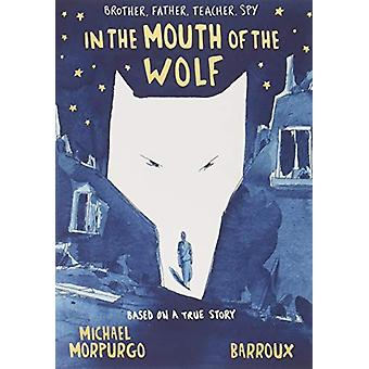 In the Mouth of the Wolf by Michael Morpurgo - 9781405285261 Book