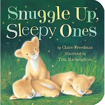 Snuggle Up - Sleepy Ones by Claire Freedman - Tina Macnaughton - 9781