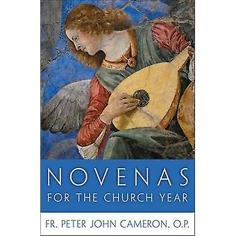 Novenas for the Church Year by Peter John Cameron - 9781612785400 Book