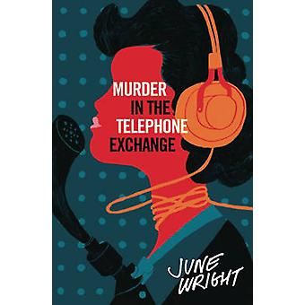 Murder in the Telephone Exchange by June Wright - 9781891241376 Book