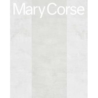 Mary Corse by Mary Corse - 9781941753132 Book
