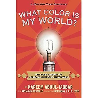 Quelle couleur est mon monde?: l'histoire perdue des inventeurs afro-américains