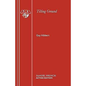 Tilting Ground by Hibbert & Guy