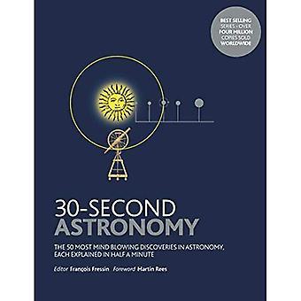 30-sekündige Astronomie: die 50 meisten Mindblowing Entdeckungen der Astronomie, beschrieben in einer halben Minute (30 Sekunden)