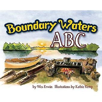 Boundary Waters ABC by Wesley J. Erwin - 9781591934981 Book