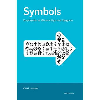 Symbols  Encyclopedia of Western Signs and Ideograms by Liungman & Carl G.
