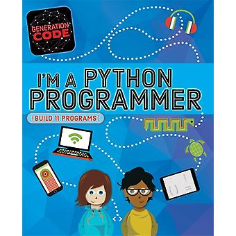 Generation Code Im a Python Programmer by Max Wainewright & Illustrated by Maria Cox