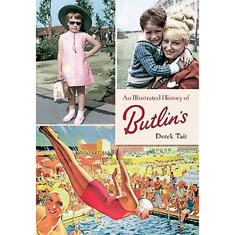 An Illustrated History of Butlins by Derek Tait - 9781445608068 Book