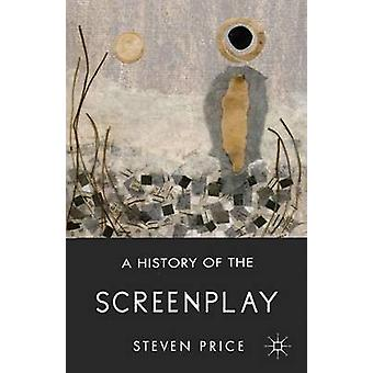 A History of the Screenplay by Price & Steven