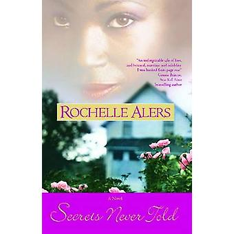 Secrets Never Told by Alers & Rochelle