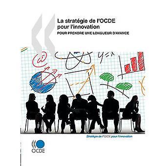 La stratgie de lOCDE pour linnovation Pour prendre une longueur davance by OECD Publishing