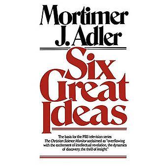 Six Great Ideas by Adler & Mortimer Jerome