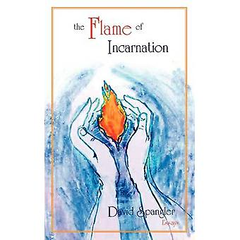 The Flame of Incarnation by Spangler & David