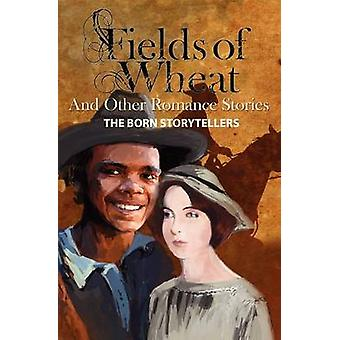 Fields of Wheat and Other Romance Stories by Price & Kevin
