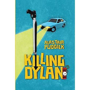 Killing Dylan by Puddick & Alastair
