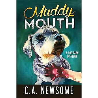 Muddy Mouth A Dog Park Mystery by Newsome & C. A.