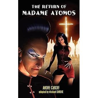 The Return of Madame Atomos by Caroff & Andre