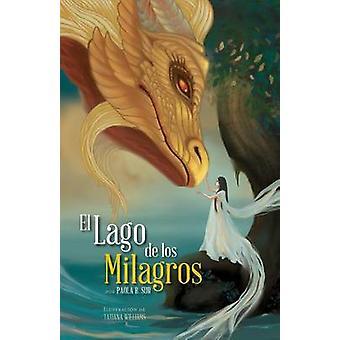 El Lago de los Milagros by Sur & Paola B.