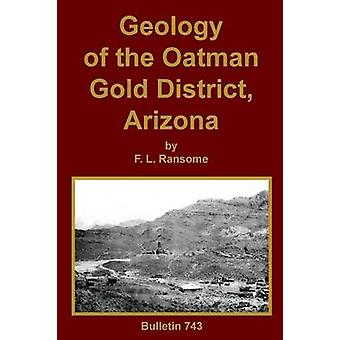 Geology of the Oatman Gold District Arizona by Ransome & F. L.