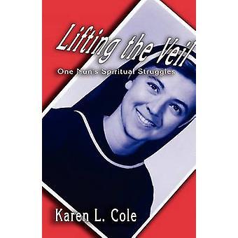 Lifting the Veil by Cole & Karen L.