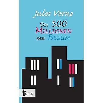 Die 500 Millionen der Begum by Verne & Jules