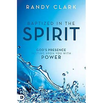 Baptized in the Spirit Gods Presence Resting Upon You With Power by Clark & Randy