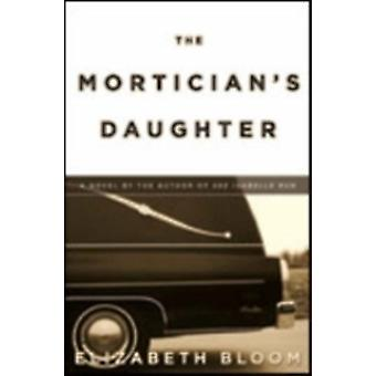 The Morticians Daughter by Bloom & Elizabeth