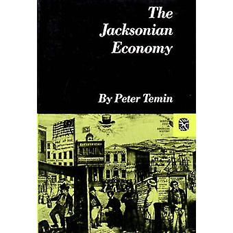 The Jacksonian Economy by Peter Temin - 9780393098419 Book