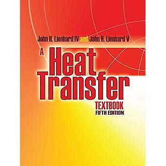 A Heat Transfer Textbook - Fifth Edition by John Lienhard - 9780486837