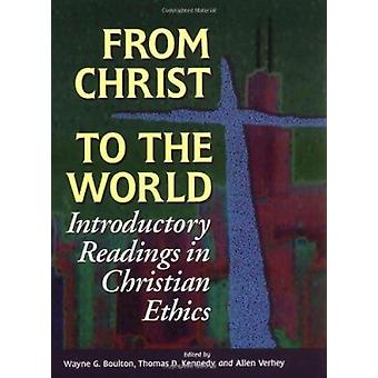 From Christ to the World - Introductory Readings in Christian Ethics b