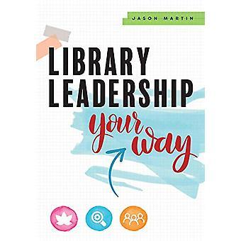 Library Leadership Your Way por Jason Martin - 9780838919057 Livro