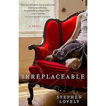 Irreplaceable by Stephen Lovely - 9781401341213 Book