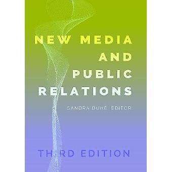 Nouveaux médias et relations publiques - Troisième édition de Sandra C. Duhe - 97