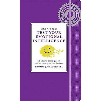 Who are You? Test Your Emotional Intelligence by Thomas J. Craughwell