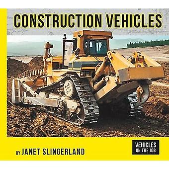 Construction Vehicles by Janet Slingerland - 9781599539423 Book