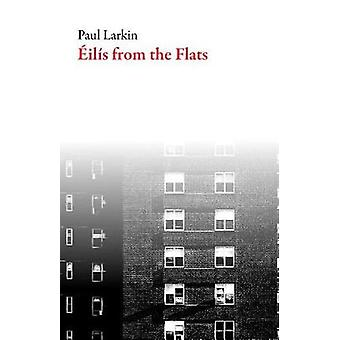 Eilis From the Flats by Paul Larkin - 9781628972764 Book