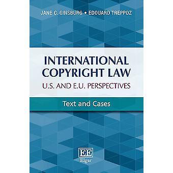 Droit d'auteur international - Perspectives des États-Unis et de l'UE - Texte et Cas
