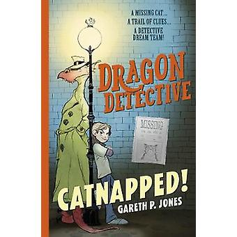 Dragon Detective - Catnapped! by Gareth P. Jones - 9781788951678 Book